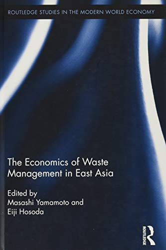 9781138805989: The Economics of Waste Management in East Asia (Routledge Studies in the Modern World Economy)
