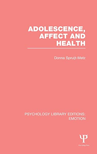 Adolescence, Affect and Health (reprint, 1999): Donna Spruijt-Metz