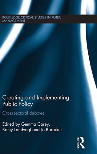 9781138806504: Creating and Implementing Public Policy: Cross-sectoral debates (Routledge Critical Studies in Public Management)