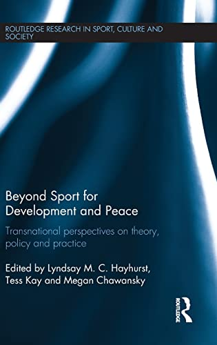 9781138806672: Beyond Sport for Development and Peace: Transnational Perspectives on Theory, Policy and Practice (Routledge Research in Sport, Culture and Society)
