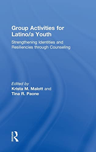 9781138806788: Group Activities for Latino/a Youth: Strengthening Identities and Resiliencies through Counseling