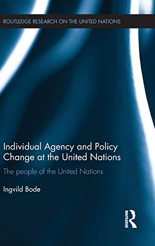 Individual Agency and Policy Change at the United Nations: The People of the United Nations (...