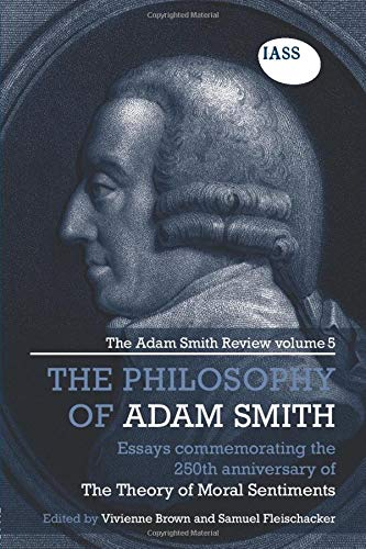 9781138807020: The Philosophy of Adam Smith: The Adam Smith Review, Volume 5: Essays Commemorating the 250th Anniversary of The Theory of Moral Sentiments