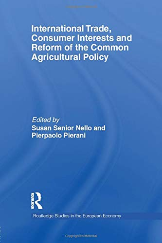International Trade, Consumer Interests and Reform of the Common Agricultural Policy (Routledge ...