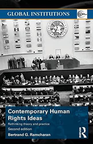 9781138807167: Contemporary Human Rights Ideas: Rethinking theory and practice (Global Institutions)