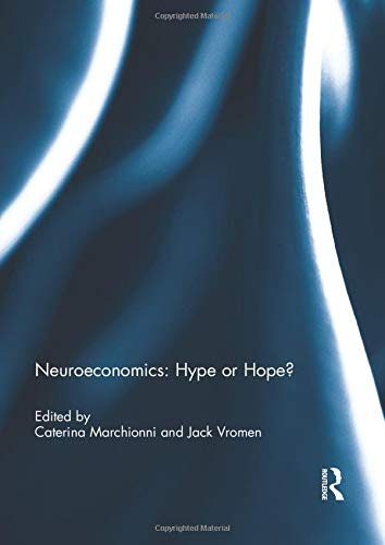 Neuroeconomics: Hype or Hope?: MARCHIONNI, CATERINA; VROMEN, JACK