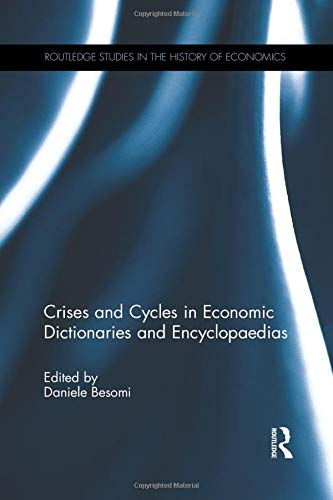 Crises and Cycles in Economic Dictionaries and Encyclopaedias: BESOMI, DANIELE