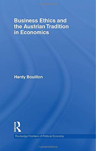 9781138807709: Business Ethics and the Austrian Tradition in Economics