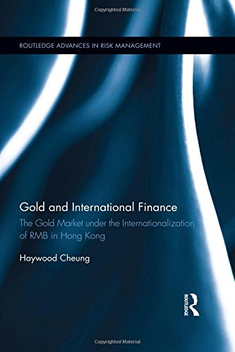 Gold and International Finance: The Gold Market under the Internationalization of RMB in Hong Kong ...