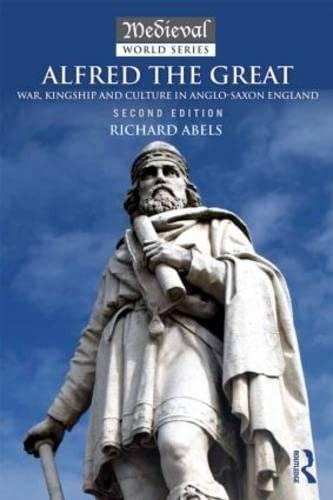 9781138808126: Alfred the Great: War, Kingship and Culture in Anglo-Saxon England (The Medieval World)