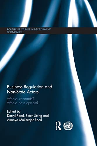 9781138808164: Business Regulation and Non-State Actors: Whose Standards? Whose Development? (Routledge Studies in Development Economics)