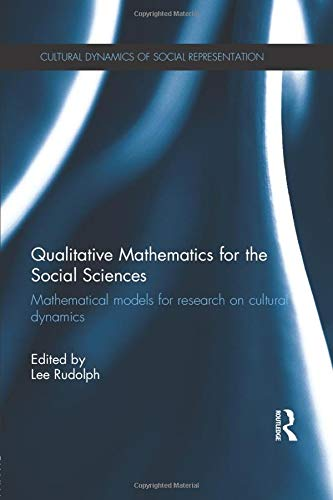 9781138808522: Qualitative Mathematics for the Social Sciences: Mathematical Models for Research on Cultural Dynamics (Cultural Dynamics of Social Representation)