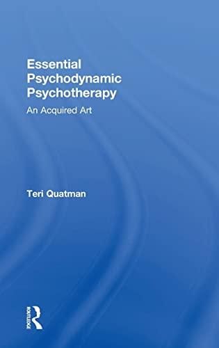 Essential Psychodynamic Psychotherapy: Quatman, Teri