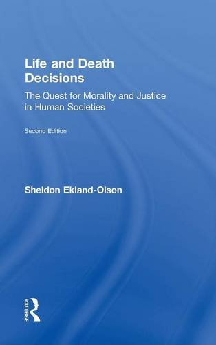 Life and Death Decisions: The Quest for Morality and Justice in Human Societies (Contemporary ...