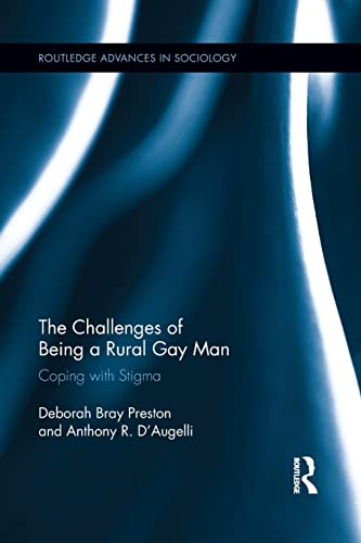9781138809536: The Challenges of Being a Rural Gay Man: Coping with Stigma (Routledge Advances in Sociology)
