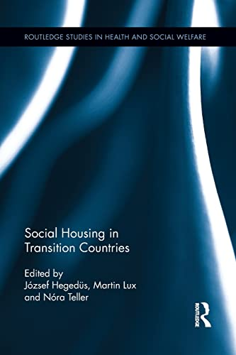 Social Housing in Transition Countries (Routledge Studies in Health and Social Walfare)