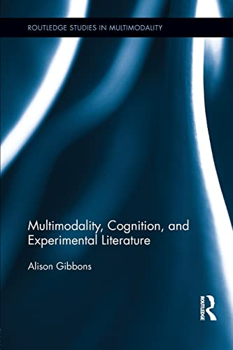 9781138809765: Multimodality, Cognition, and Experimental Literature (Routledge Studies in Multimodality)