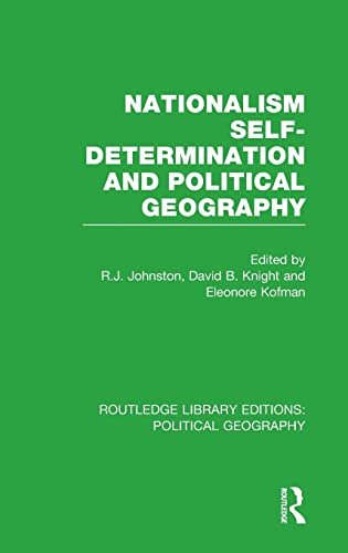 9781138809857: Nationalism, Self-Determination and Political Geography (Routledge Library Editions: Political Geography) (Volume 12)