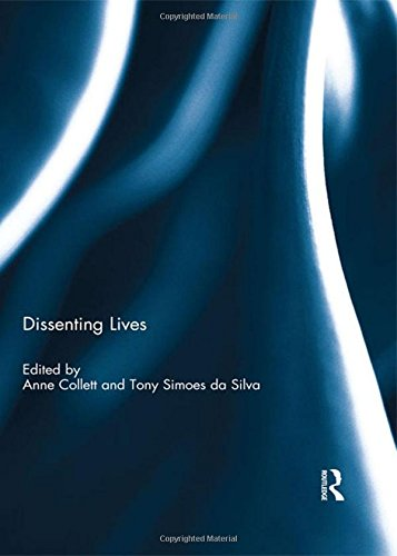 Dissenting Lives: COLLETT, ANNE; SIMOES DE SILVA, TONY