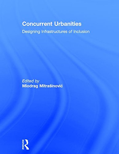 9781138810228: Concurrent Urbanities: Designing Infrastructures of Inclusion