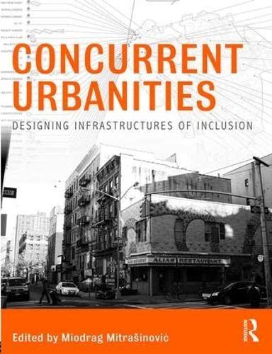 9781138810235: Concurrent Urbanities: Designing Infrastructures of Inclusion
