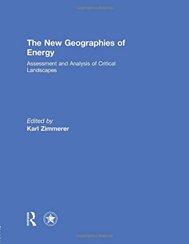 9781138810372: The New Geographies of Energy: Assessment and Analysis of Critical Landscapes