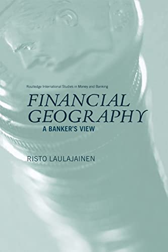 Financial Geography: A Banker's View: Laulajainen, Risto