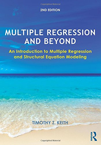 Multiple Regression and Beyond An Introduction to: Keith, Timothy Z.