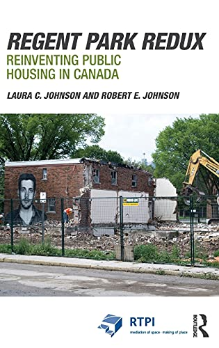9781138812109: Regent Park Redux: Reinventing Public Housing in Canada (RTPI Library Series)