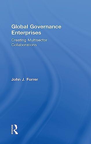 9781138812116: Global Governance Enterprises: Creating Multisector Collaborations