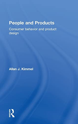 People and Products: Consumer Behavior and Product Design: Kimmel, Allan J.