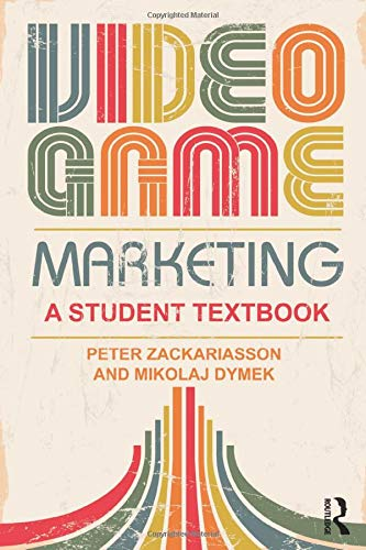 9781138812277: Video Game Marketing: A student textbook