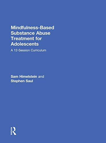 9781138812529: Mindfulness-Based Substance Abuse Treatment for Adolescents: A 12-Session Curriculum