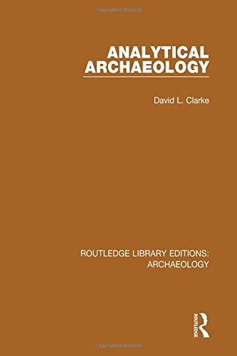 Analytical Archaeology: Clarke, David L.