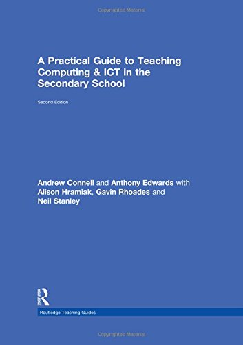 A Practical Guide to Teaching Computing and ICT in the Secondary School (Routledge Teaching Guides)...