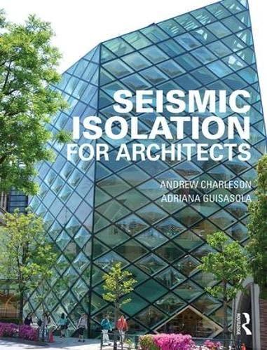 Seismic Isolation for Architects: CHARLESON, ANDREW ; GUISASOLA, ADRIANA