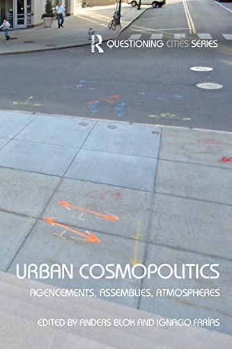 9781138813410: Urban Cosmopolitics: Agencements, assemblies, atmospheres (Questioning Cities)