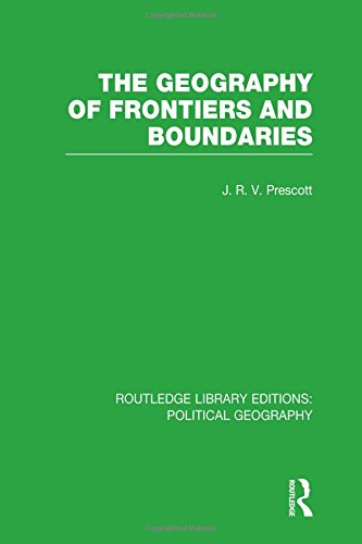 9781138813625: The Geography of Frontiers and Boundaries (Routledge Library Editions: Political Geography) (Volume 3)
