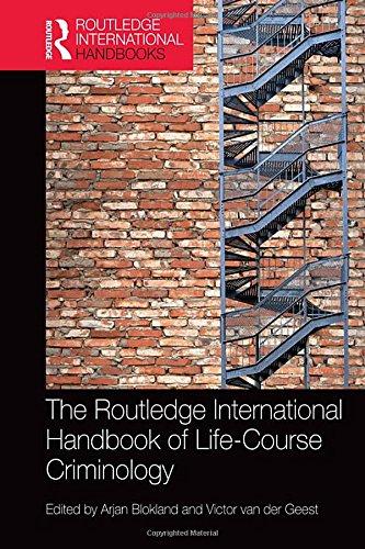 The Routledge International Handbook of Life-Course Criminology: Arie Aart Jan