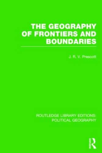 9781138813717: The Geography of Frontiers and Boundaries (Routledge Library Editions: Political Geography)