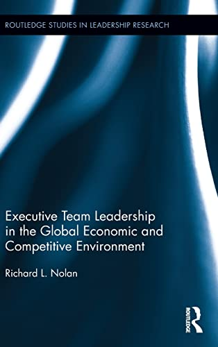 9781138813878: Executive Team Leadership in the Global Economic and Competitive Environment (Routledge Studies in Leadership Research)