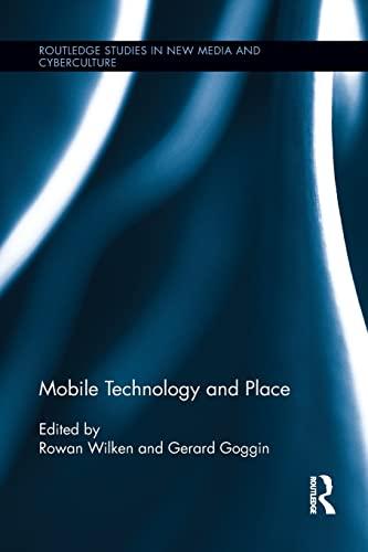 Mobile Technology and Place: Wilken, Rowan