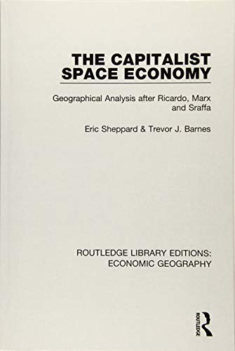 The Capitalist Space Economy: Geographical Analysis After: Eric Sheppard, Trevor