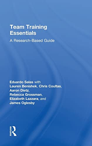 9781138814219: Team Training Essentials: A Research-Based Guide