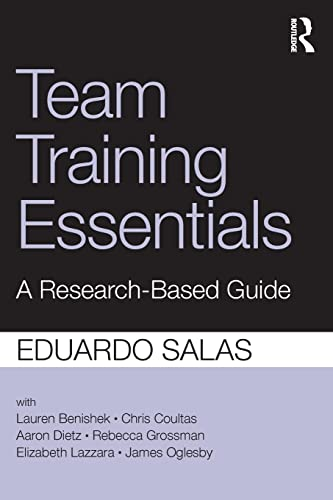 9781138814226: Team Training Essentials: A Research-Based Guide