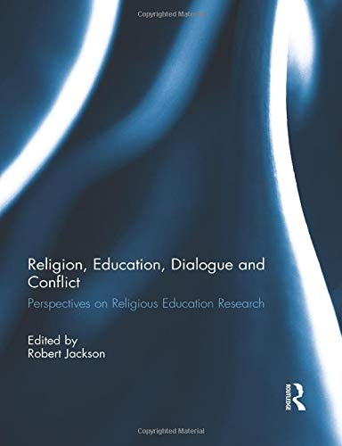 Religion, Education, Dialogue and Conflict: Jackson, Robert