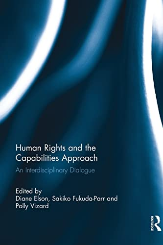 9781138814523: Human Rights and the Capabilities Approach: An Interdisciplinary Dialogue