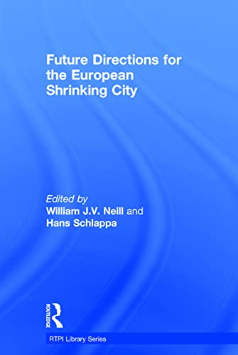 9781138814691: Future Directions for the European Shrinking City (RTPI Library Series)