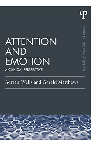 9781138814844: Attention and Emotion (Classic Edition): A clinical perspective (Psychology Press & Routledge Classic Editions)