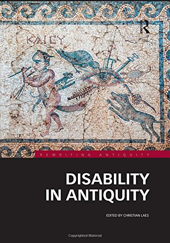 9781138814851: Disability in Antiquity (Rewriting Antiquity)